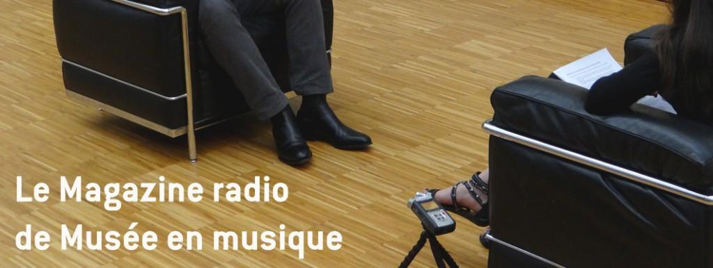 002.Mag radio-Musée en musique