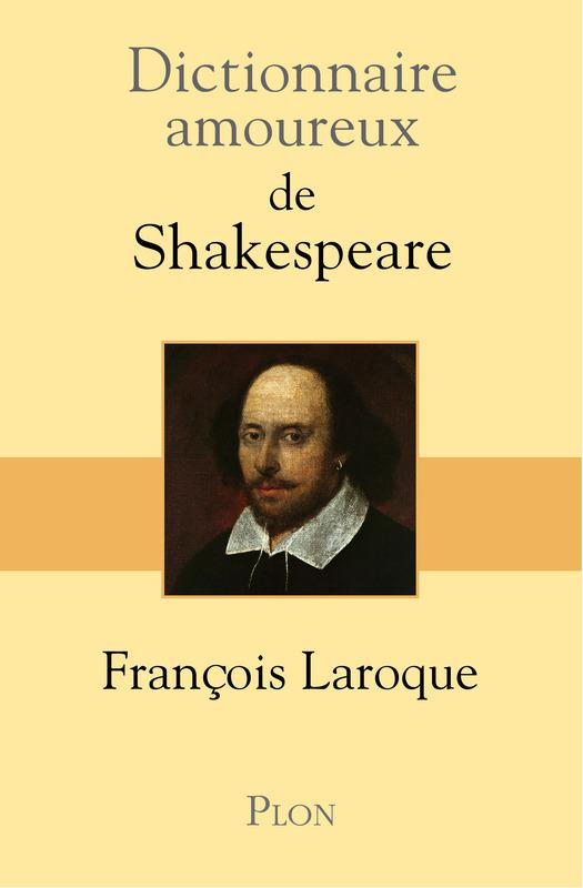 03-dictionnaire-amoureux-de-shakespeare-par-francois-laroque