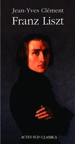 01.Franz Liszt ou La dispersion magnifique par Jean-Yves Clément