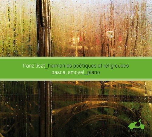 03.Harmonies poétiques et religieuses de Franz Liszt avec Pascal Amoyel