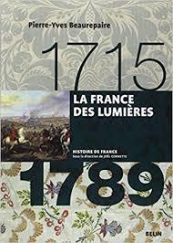 02.La France des Lumières - 1715-1789 de Pierre-Yves Beaurepaire et Joël Cornette